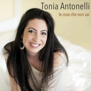 Tonia Antonelli_Le Cose Che Non Sai_Cover